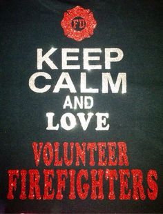 Love your Volunteer Firefighter Firefighter Family, Firefighter Paramedic, Wildland Firefighter, Female Firefighter, Firefighter Shirts, Firefighter Quotes, Volunteer Firefighter, Firefighters Girlfriend, Firefighter Decor