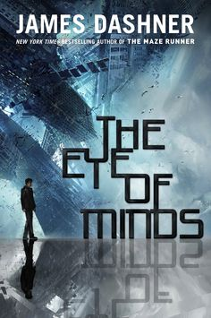 The Eye of Minds – James Dashner I read this a few weeks ago and it was fantastic!! I enjoyed every minute I spent reading it.