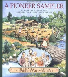 A Pioneer Sampler: The Daily Life of a Pioneer Family in 1840 PDF