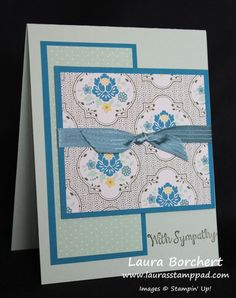 With Sympathy! All Abloom Designer Series Paper Stack, Bloom with Hope Stampin' Up Stamp Set, Lost Lagoon Satin Stitched Ribbon, CAS www.LaurasStampPad.com