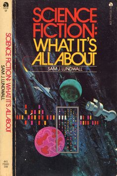 Sci-fi Covers-Ace Books #75441: Science Fiction: What It's All About by Sam J. Lundwall, 1975 reprint of 1971 original. Cover art by Dean Ellis.