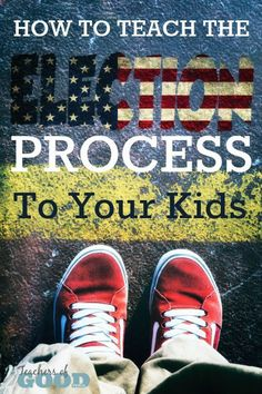 How to Teach the Election Process to Your Kids - Learn how to teach the entire process to the Presidential Election, including a free printable election vocabulary sheet and lesson ideas. | www.teachersofgoodthings.com