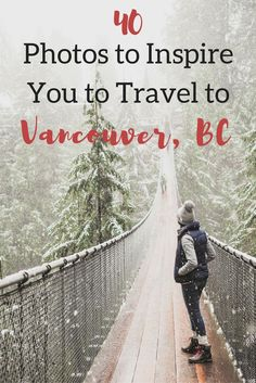 These 40 photos will convince you to travel to Vancouver, BC, Canada.