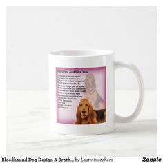 Bloodhound Dog Design & Brother Poem Coffee Mug Brother Poems, Gifts For Brother, Dog Coffee, Coffee Mugs, Bloodhound Dogs, Dog Design, Tea Cups, Coffee Cups, Coffeecup