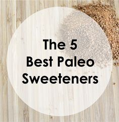 Paleo Pointer: The Best Natural Sweeteners