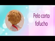 Pelo de fofucho - Paso a paso. Fofuchas. Goma eva - Foamy. Tutorial Español - YouTube