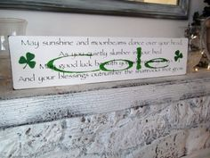 Irish Wedding Blessing Proverb Nursery May Sunshine And Moonbeams Dance Over Your Head Blessings Outnumber The Shamrocks Pinterest