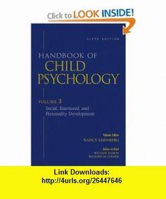 Handbook of Child Psychology, Vol. 3 Social, Emotional, and Personality Development, 6th Edition (Volume 3) (9780471272908) William Damon, Lerner, Nancy Eisenberg , ISBN-10: 0471272906  , ISBN-13: 978-0471272908 ,  , tutorials , pdf , ebook , torrent , downloads , rapidshare , filesonic , hotfile , megaupload , fileserve