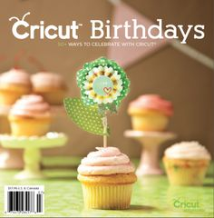 Cricut Birhdays Idea Book 2013   Northridge Publishing
