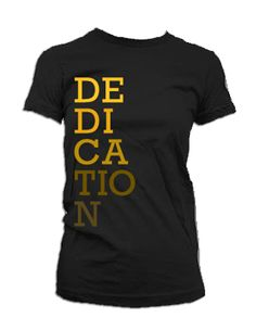 Dedication (Women's) - Inspired by the achievements of Hyper Pro Caitlin Dechelle, this tee sums up what it takes to become a black belt. Martial Arts Athletes wear Hyper Martial Arts Apparel.