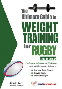 The Ultimate Guide to Weight Training for Rugby by Rob Price, http://www.amazon.com/dp/B003ZYFC1K/ref=cm_sw_r_pi_dp_lhUqub0PREVX3