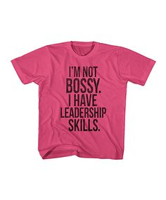Look at this Hot Pink 'I Have Leadership Skills' Tee - Kids & Tween on #zulily today!
