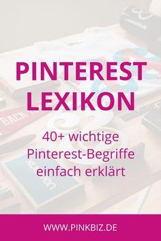Das Pinterest-Lexikon • 40+ wichtige Pinterest-Begriffe einfach erklärt • perfekt für Einsteiger ins Pinterest-Marketing