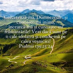Psalmul 139:23-24 Bless The Lord, Bible Verses, Blessed, God, Travel, Bible, Dios, Viajes, Scripture Verses