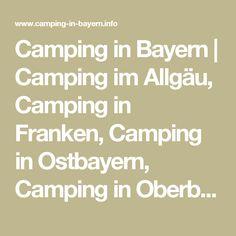 Camping in Bayern | Camping im Allgäu, Camping in Franken, Camping in Ostbayern, Camping in Oberbayern: Campingplatz-Suche