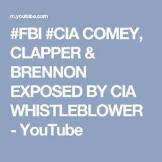 #FBI #CIA COMEY, CLAPPER & BRENNON EXPOSED BY CIA WHISTLEBLOWER - YouTube