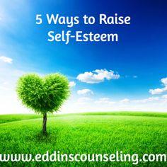 5 Reasons for Low Self Esteem & 5 Ways to Build It www.eddinscounseling.com