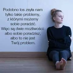 Albbo sobie poradzisz albo to nie jest twoj problem. Words Of Wisdom Quotes, Wise Words, In My Feelings, Daily Quotes, Self Improvement, Motto, Affirmations, Texts, Funny Memes