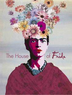 Frida Kahlo - The House of Frida Pôster de exposição das obras da artista em Nova York.