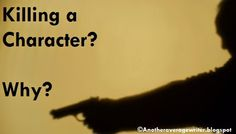 Another Average Writer: Killing a Character? Why?