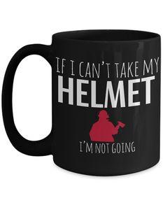 Volunteer Firefighter Gifts For Men - Gifts For A Firefighter - Funny Firefighter Retirement Gifts - Firefighter Mug - If I Cant Take My Helmet I am Not Going Black Mug