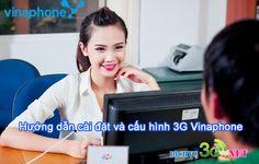 Hướng dẫn cách cài đặt và cấu hình 3G Vinaphone | Đăng ký dịch vụ 3G Mobifone, Vinaphone, Viettel