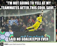 """I'm not going to yell at my teammates after this cool save."" Said no goalkeeper ever. Goalies unite!"