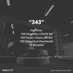 """343"" WOD - For Time: 100 Deadlifts (135/95 lb); 100 Power Cleans (95/65); 100 Ground-to-Overheads; 43 Burpees"