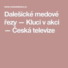 Dalešické medové řezy — Kluci v akci — Česká televize
