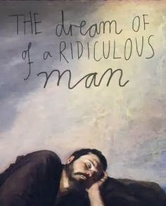 How A Lie Can Destroy a Life, Fyodor Dostoevsky, Russia, The Dream of a Ridiculous Man, Literature, Russian Short Story