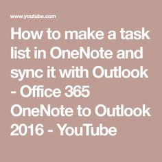 How to make a task list in OneNote and sync it with Outlook - Office 365 OneNote to Outlook 2016 Outlook Office 365, Outlook 365, One Note Tips, Note Taking Tips, One Note Microsoft, Microsoft Excel, Computer Help, Computer Programming, Outlook Hacks
