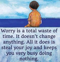 worry is a total waste of time quote - Google Search