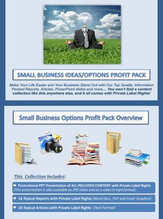 Small Business Ideas and Options PLR Profit Pack  Quality, value packed and affordable private label small business options content portfolios, jam-packed with premium PLR business and marketing reports, essays, articles and graphics. All of it comes with our exclusive, profit-ready, viral PowerPoint presentations. We've done all the hard work for you! #Business #OnlineBusiness #SmallBusiness #SmallBusinessOptions #WorkAtHome #WAH #HomeBusiness #BusinessStartup #InternetBusiness