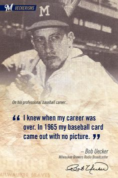 """""""I knew when my career was over. In 1965 my baseball card came out with no picture."""" #UECKER #BREWERS"""