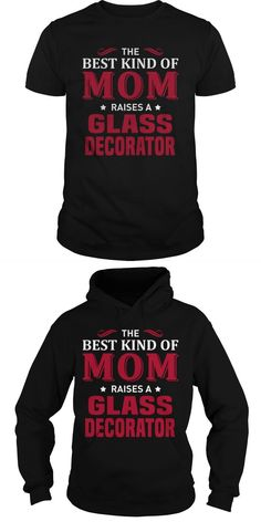The Best Kind Of MOM Raises A Glass Decorator  Guys Tee Hoodie Sweat Shirt Ladies Tee Guys V-Neck Ladies V-Neck Unisex Tank Top Unisex Longsleeve Tee Decorating T Shirts By Cutting Decorating T Shirts With Buttons Decorating T Shirts With Fabric Paint Decorating T Shirts With Fabric