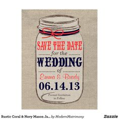 Rustic Coral & Navy Mason Jar Save the Date Postcard Perfect for a rustic, vintage, or country themed wedding. Features a burlap background with rustic mason jar and ribbon to coordinate with your wedding colors. I would be happy to customize the colors to match your wedding theme, so just send me an email!