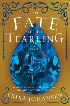 The Fate of the Tearling (The Queen of the Tearling #3) by Erika Johansen - November 29th 2016 by Harper