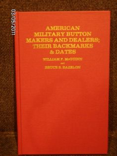 ButtonArtMuseum.com - AMERICAN MILITARY BUTTONS, MAKERS AND DEALERS 1990 Book