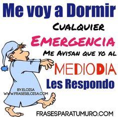 FrasesparatuMuro.com: Me voy a Dormir