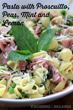 Pasta with Proscuitto, Peas, Mint and Lemon by Noshing With The Nolands