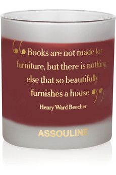 """""""Books are not made for furniture, but there is nothing else that so beautifully furnishes a house."""""""