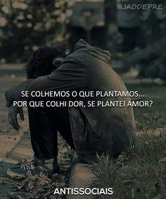 Talvez eu não tenha plantado no lugar certo... My Heart Hurts, It Hurts, Sad Texts, Dark Thoughts, I Am Sad, Sad Life, Anti Social, Loneliness, How I Feel