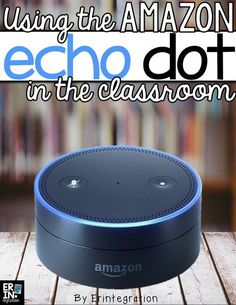 Learn how to use the Amazon Echo Dot and Alexa in the classroom to infuse technology into morning meeting, math, reading, writing, spelling, and more! Students will love using the Amazon Echo Dot's voice control to ask Alexa questions on the Amazon Echo Dot and get answers in the classroom.