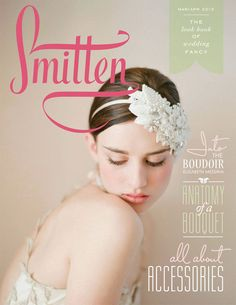 so thrilled to be on the cover of SMITTEN magazine...xoxo http://www.kissthegroom.com