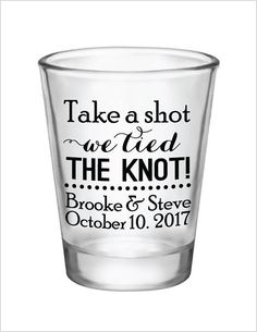 Product: 1.75 oz. Personalized Shot Glasses with a one color Take a shot We tied the knot! design for your wedding favors - can be personalized with any names and wedding date! Custom designs are available as well - email for details! Quantity: Please select your quantity from the above drop down selection - larger orders are available, please email me for a quote Imprint Area: 1.25 Wide x 1.25 High Product Dimensions: 2 Wide at top, 2.375 High Product Colors Available: Clear Set-up: NO ...