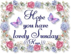 Hope You Have A Lovely Sunday good morning sunday sunday quotes happy sunday good morning sunday sunday images sunday pictures sunday quotes and sayings Happy Sunday Images, Sunday Pictures, Happy Sunday Quotes, Happy Monday, Morning Quotes, Morning Images, Happy Weekend, Happy Images, Weekend Quotes