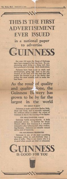 First ever Guinness Newspaper Advertisement. I'm in my sixties and remember my nan (grandmother), receiving 2 bottles of stout (Guinness) daily, to build up her blood' on the NHS.