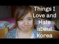 Things I LOVE/HATE about Korea ♡