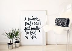 """""""I think I could fall madly in bed with you"""" - by Therese Sennerholt."""