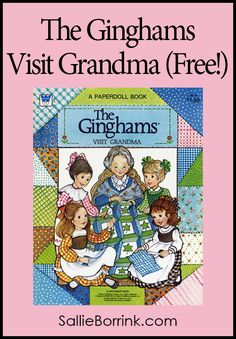 Do you remember The Ginghams Paper Dolls? You can discover all the fun of The Ginghams Visit Grandma again (free!)!